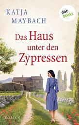 Das Haus unter den Zypressen - Roman