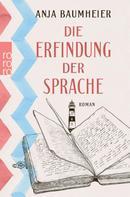 Anja Baumheier: Die Erfindung der Sprache ★★★★