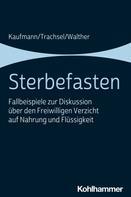 Peter Kaufmann: Sterbefasten