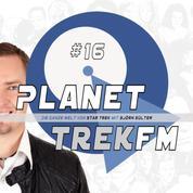 Planet Trek fm #16 - Die ganze Welt von Star Trek - Picard makes it so-so! Drei Männer zwischen Furcht und Hoffnung