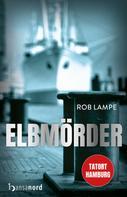 Rob Lampe: Elbmörder