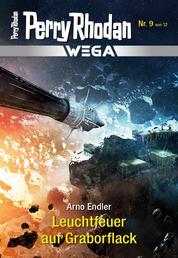 Wega 9: Leuchtfeuer auf Graborflack