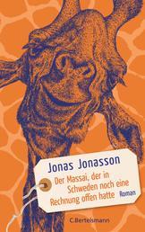 Der Massai, der in Schweden noch eine Rechnung offen hatte - Roman