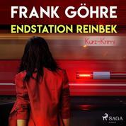 Endstation Reinbek - Kurz-Krimi (Ungekürzt)