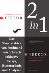 Terror: erweiterte Ausgabe - Das Theaterstück von Ferdinand von Schirach inklusive Essays, Hintergründe und Analysen