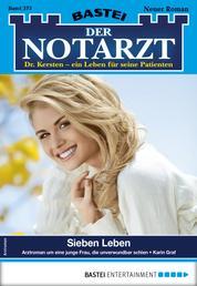 Der Notarzt 373 - Arztroman - Sieben Leben