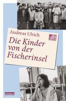 Andreas Ulrich: Die Kinder von der Fischerinsel