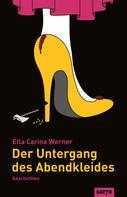 Ella Carina Werner: Der Untergang des Abendkleides ★★★★