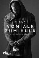 Silla: Vom Alk zum Hulk ★★★★