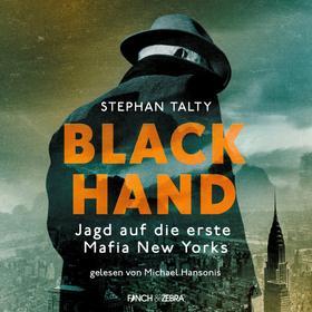 Black Hand - Jagd auf die erste Mafia New Yorks (Ungekürzte Lesung)
