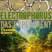 Electrophorus - Das Experiment (Ungekürzt)