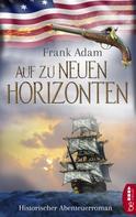 Frank Adam: Auf zu neuen Horizonten