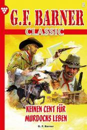 G.F. Barner Classic 5 – Western - Keinen Cent für Murdocks Leben