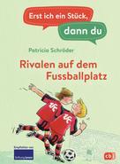 Patricia Schröder: Erst ich ein Stück, dann du - Rivalen auf dem Fußballplatz