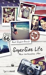 SuperSize Life - Mein texanisches Jahr