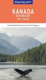 POLYGLOTT on tour Reiseführer Kanada - Der Westen - Ebook
