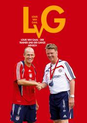 Louis van Gaal - Der Trainer und der ganze Mensch