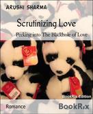 Arushi Sharma: Scrutinizing Love
