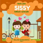 Sissy, das Teufelsmädchen, Folge 3: Sissy - höllisch verknallt (Ungekürzt)