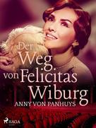 Anny von Panhuys: Der Weg von Felicitas Wiburg