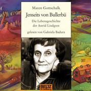 Jenseits von Bullerbü - Die Lebensgeschichte der Astrid Lindgren.