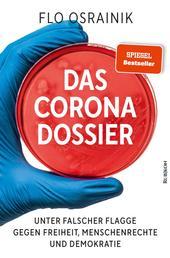 Das Corona-Dossier - Unter falscher Flagge gegen Freiheit, Menschenrechte und Demokratie