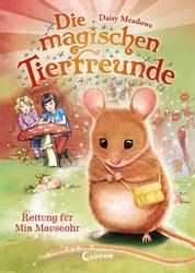 Die magischen Tierfreunde (Band 2) - Rettung für Mia Mauseohr
