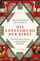 Konrad Schmid: Die Entstehung der Bibel
