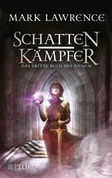 Schattenkämpfer - Das dritte Buch des Ahnen