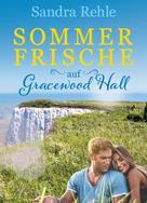 Sandra Rehle: Sommerfrische auf Gracewood Hall ★★★★★