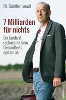 Günther Loewit: 7 Milliarden für nichts ★★★★★