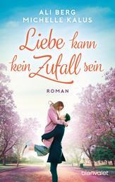 Liebe kann kein Zufall sein - Roman