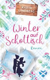 Winter auf Schottisch - Highland-Liebesroman