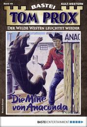 Tom Prox 49 - Western - Die Mine von Anaconda