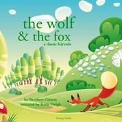 The Wolf and the Fox, a fairytale