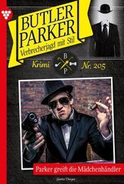 Butler Parker 205 – Kriminalroman - Parker greift die Mädchenhändler