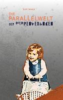 Jule Mailis: Die Parallelwelt der Puppengedanken