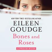 Bones and Roses - The Cypress Bay Mysteries 1 (Unabridged)