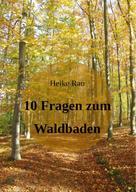 Heike Rau: 10 Fragen zum Waldbaden