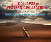 The Collapse of Western Civilization - A View from the Future (Unabridged)