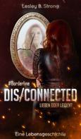 Lesley B. Strong: DISCONNECTED - LIEBEN ODER LEIDEN?