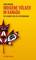 Gerd Braune: Indigene Völker in Kanada