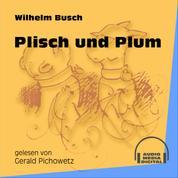 Plisch und Plum (Ungekürzt)