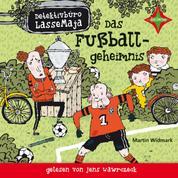Detektivbüro LasseMaja - Das Fußballgeheimnis