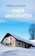 Heiner von Einfeld: Kurze Geschichten