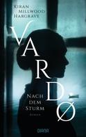 Kiran Millwood Hargrave: Vardo – Nach dem Sturm ★★★★★