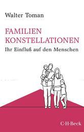 Familienkonstellationen - Ihr Einfluß auf den Menschen