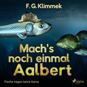 Mach's noch einmal Aalbert - Fische tragen keine Karos (Ungekürzt)
