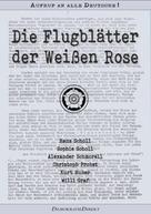 Hans Scholl: Die Flugblätter der Weißen Rose – Als Fließtext sowie mit den Original-Flugblättern