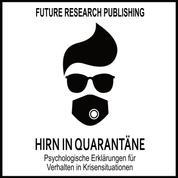 Hirn in Quarantäne - Psychologische Erklärungen für Verhalten in Krisensituationen